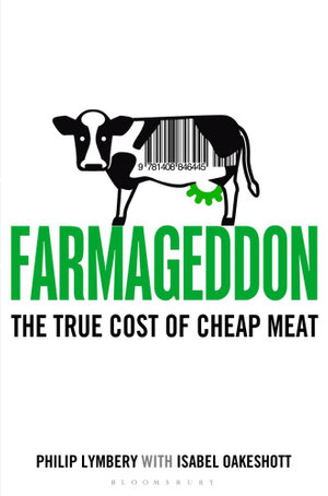 Farmageddon : The True Cost of Cheap Meat - Philip Lymbery