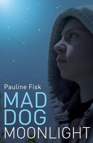 Mad Dog Moonlight - Pauline Fisk