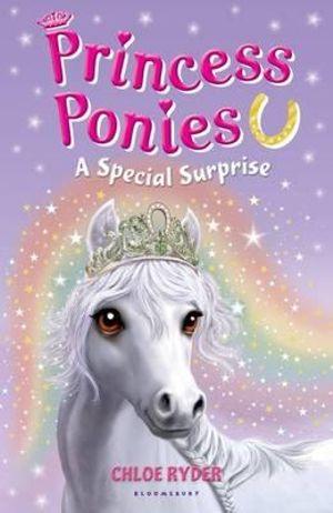 A Special Surprise : Princess Ponies : Book 7 - Chloe Ryder