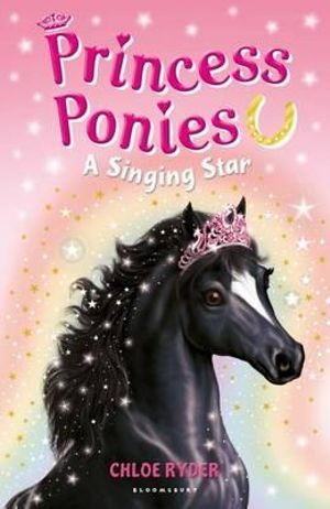 A Singing Star : Princess Ponies : Book 8 - Chloe Ryder