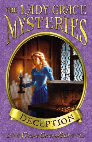 The Lady Grace Mysteries : Deception - Grace Cavendish