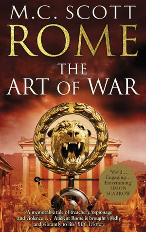 Rome : The Art of War - M. C. Scott