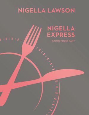 Nigella Express - Nigella Lawson