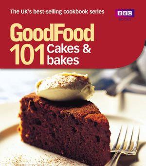 Good Food : Cakes & Bakes: Triple-tested Recipes - Mary Cadogan
