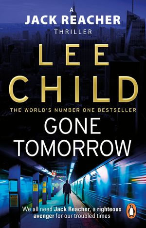 Gone Tomorrow : (Jack Reacher 13) - Lee Child