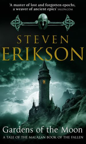 Gardens Of The Moon : (Malazan Book Of The Fallen 1) - Steven Erikson