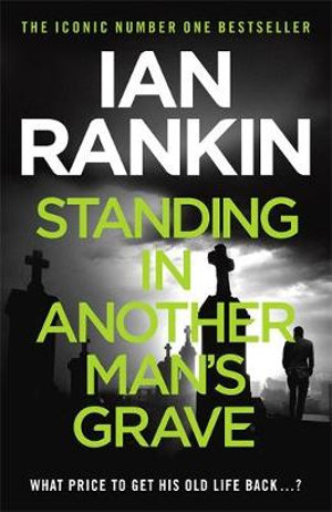Standing in Another Man's Grave : Inspector Rebus : Book 18 - Ian Rankin