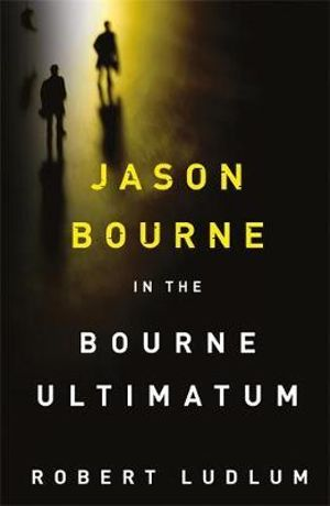 The Bourne Ultimatum  : Jason Bourne: Book 3 - Eric Van Lustbader