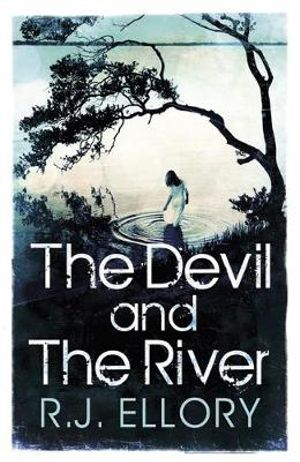 The Devil and the River - R. J. Ellory