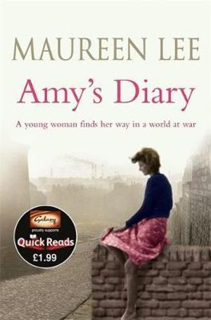 Amy's Diary : A Young Woman Finds Her Way In A world At War - Maureen Lee