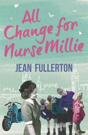 All Change for Nurse Millie - Jean Fullerton