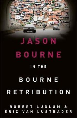 The Bourne Retribution : Jason Bourne : Book 11 - Eric Van Lustbader