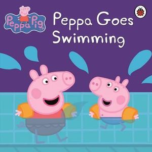 Peppa Goes Swimming (Peppa Pig) Ladybird