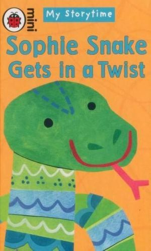 Sophie Snake Gets in a Twist : Mini - My Storytime - Melanie Joyce