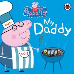 Peppa Pig : My Daddy - Ladybird