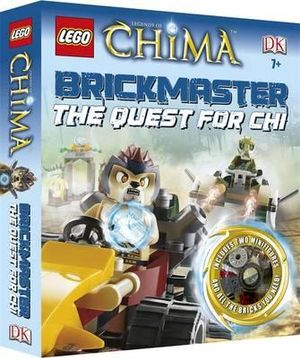 Lego Legends of Chima : The Quest for Chi : Lego Brickmaster - Dorling Kindersley