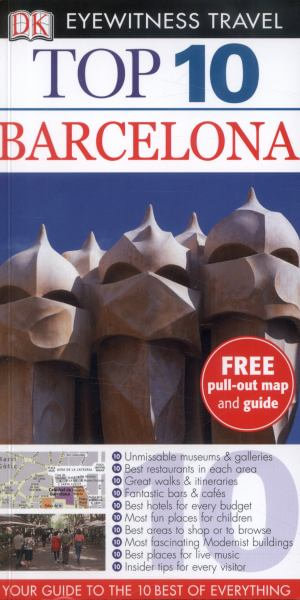 Barcelona DK Eyewitness Top 10 Travel Guide : Free pull out map & guide included - Annelise Sorensen