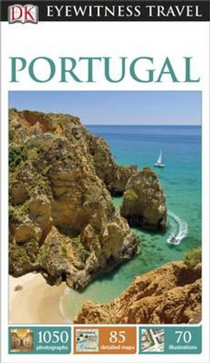 DK Eyewitness Travel Guide : Portugal - Dorling Kindersley