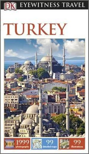 Turkey : DK Eyewitness Travel Guide - Dorling Kindersley