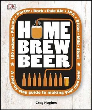 Home Brew Beer - Dorling Kindersley