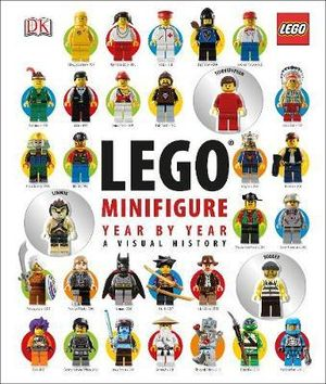 LEGO Minifigure Year by Year : A Visual History - Dorling Kindersley
