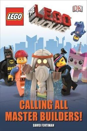 The Lego Movie Calling All Master Builders! : DK Readers : Level 1 - Helen Murray
