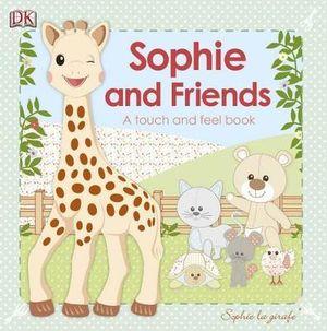 Sophie La Girafe and Friends : Sophie La Girafe - Dorling Kindersley