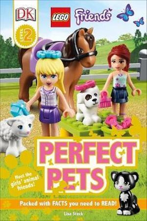 LEGO Friends : Perfect Pets : DK Reads Beginning to Read - Dorling Kindersley