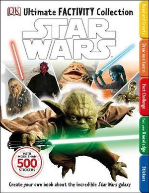 Star Wars Ultimate Factivity Collection - Dorling Kindersley