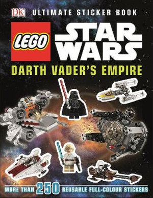 LEGO Star Wars Ultimate Sticker Book : Darth Vader's Empire  : More Than 250 Reusable Full-Color Stickers - Dorling Kindersley