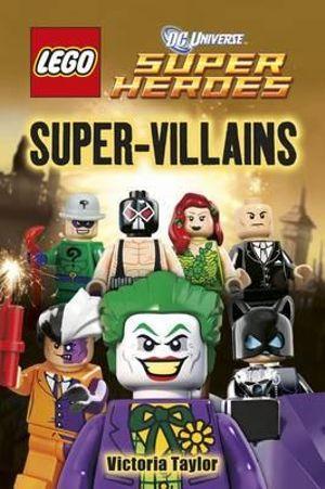 LEGO DC Universe Super Heroes : Super Villains : DK Readers : Level 2 - Victoria Taylor