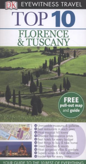 DK Eyewitness Travel Guide : Top 10 Florence & Tuscany : Florence & Tuscany - Dorling Kindersley