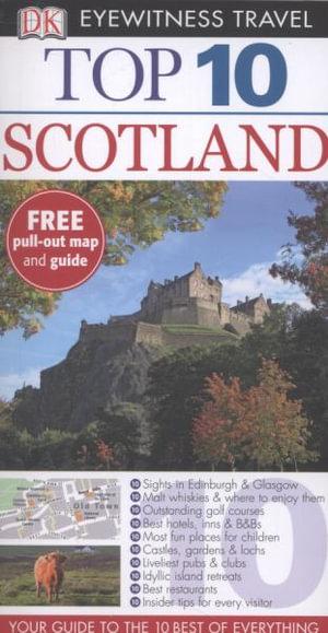 DK Eyewitness Travel Guide : Top 10 Scotland - Dorling Kindersley