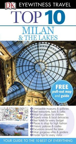 DK Eyewitness Top 10 Travel Guide : Milan & The Lakes : DK Eyewitness Top 10 Travel Guide - DK Publishing
