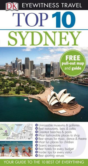 DK Eyewitness Top 10 Travel Guide : Sydney   : With Pull Out Map & Guide - Steve Womersley