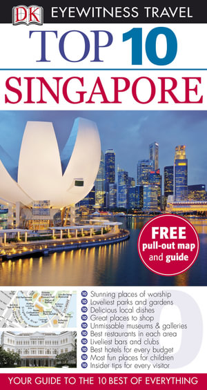 Singapore DK Eyewitness Top 10 Travel Guide : Includes Free Pull Out Map & Guide - Dorling Kindersley