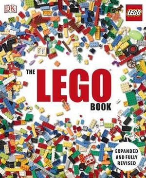 The LEGO Book : Expanded and Fully Updated - Dorling Kindersley