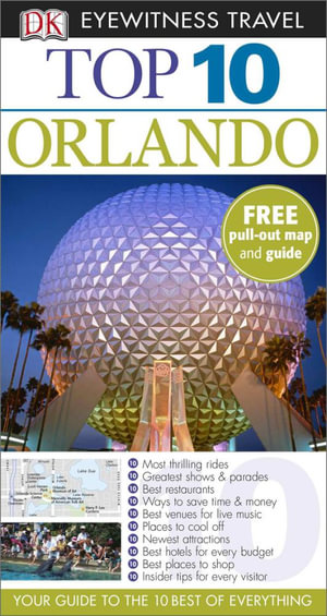 DK Eyewitness Top 10 Travel Guide : Orlando - Richard Grula