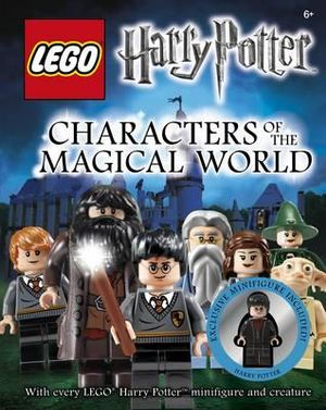 LEGO Harry Potter : Characters of the Magical World : With a Special Harry Potter Minifigure - DK Publishing