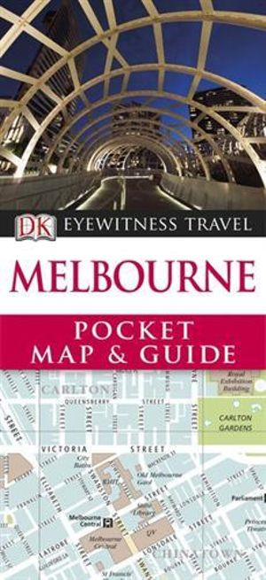 DK Eyewitness Travel Pocket Map and Guide : Melbourne : DK Eyewitness Pocket Map and Guide - DK Publishing