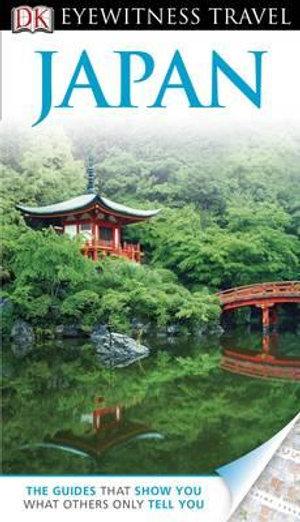 DK Eyewitness Travel Guide : Japan - John Benson