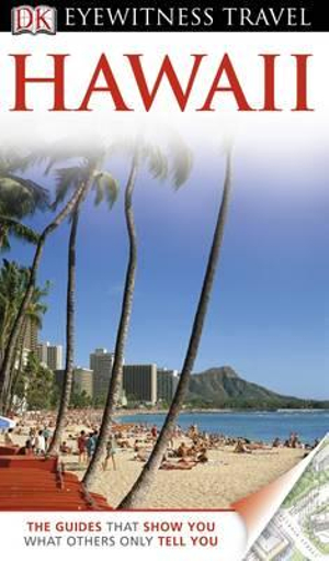 DK Eyewitness Travel Guide : Hawaii : DK Eyewitness Travel Guide - Bonnie Friedman