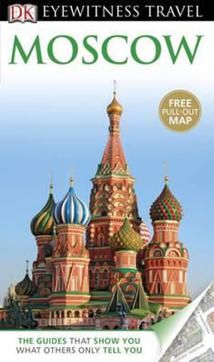 DK Eyewitness Travel Guide : Moscow - Dorling Kindersley