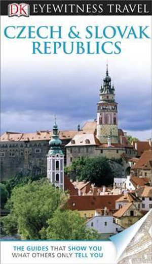 DK Eyewitness Travel Guide : Czech and Slovak Republics   : DK Eyewitness Travel Guide - Dorling Kindersley
