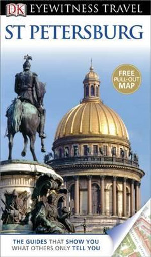DK Eyewitness Travel Guide : St. Petersburg   : With Pull Out Map - Dorling Kindersley