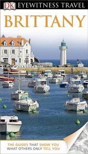 DK Eyewitness Travel Guide : Brittany - Dorling Kindersley