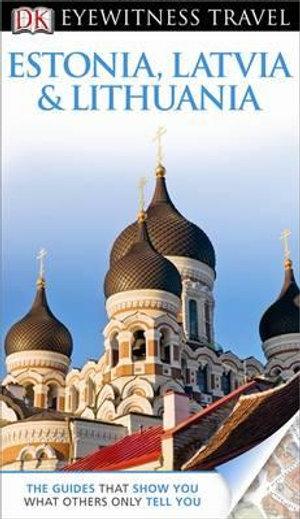 DK Eyewitness Travel Guide : Estonia, Latvia & Lithuania : DK Eyewitness Travel Guide - Howard Jarvis