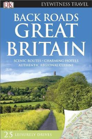 Back Roads Great Britain : Eyewitness Travel Guide - Dorling Kindersley