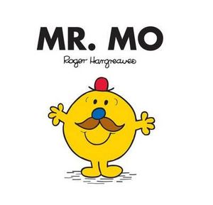 Mr. Mo : 20% of each copy sold is being donated to Movember.  - Roger Hargreaves