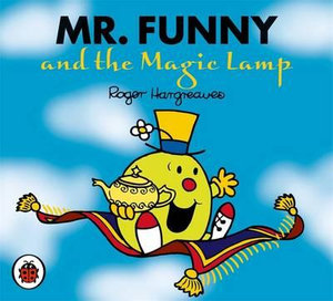 Mr Men and Little Miss : Mr Funny and the Magic Lamp - Roger Hargreaves